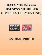 DATA MINING con IBM SPSS MODELER (IBM SPSS CLEMENTINE) by Antonio Prieto...