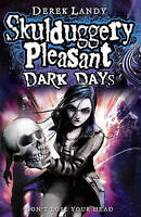 Dark Days (Skulduggery Pleasant - book 4) by Landy, Derek, Hardcover Used Book,