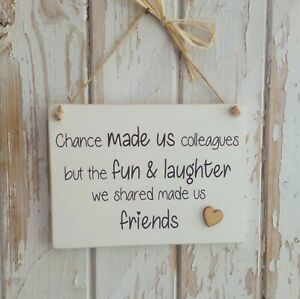 Friendship - Chance Made Us Colleagues - On A Handmade Wooden Plaque