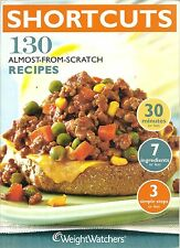 WEIGHT WATCHERS SHORTCUTS 130 ALMOST-FROM-SCRATCH RECIPES SOFTCOVER COOKBOOK '08