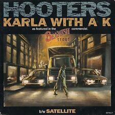 DISCO 45 GIRI    THE HOOTERS - KARLA WITH A K / SATELLITE