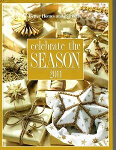 Better Homes and Gardens: Celebrate the Season 2011 Recipes and Crafts
