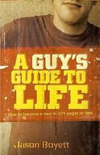 NEW - A Guy's Guide to Life: How to Become a Man in 224 Pages or Less