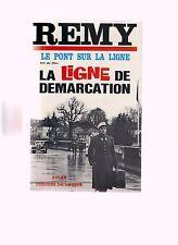 FRANCE - LA LIGNE DE DEMARCATION - LE PONT SUR LA LIGNE