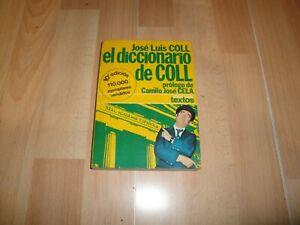 JOSE LUIS COLL EL DICCIONARIO DE COLL PROLOGO DE CAMILO JOSE CELA LIBRO 10ª ED.