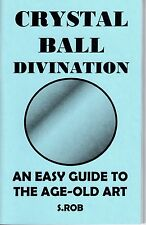 CRYSTAL BALL DIVINATION book by S. Rob crystal gazing, scrying, psychic, occult