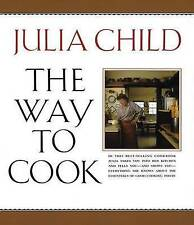 The Way to Cook by Julia Child (Paperback, 1989)