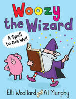 Woozy the Wizard: A Spell to Get Well, Woollard, Elli, New, Book