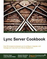 Lync Server 2013 Cookbook by Antonio Vargas, Alessio Giombini and Fabrizio...
