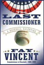 The Last Commissioner : A Baseball Valentine by Fay Vincent (2007, Paperback)