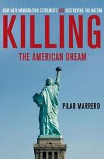 Killing the American Dream: How Anti-Immigration Extremists are-ExLibrary
