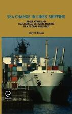 Sea Change in Liner Shipping : Regulation and Managerial Decision-Making in a...
