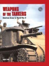 Weapons of the Tankers: American Armor in World War II Battle Gear