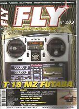 FLY N°203 T18 MZ FUTABA / YAK 11 RENO GRAUPNER / SYNCRO GREAT PLANES /NEX E6 FBL