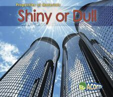 Shiny or Dull (Properties of Materials)