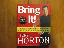 "TONY  HORTON  Signed  Book (""BRING  IT!""-2011  First  Edition Hardback)"