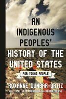 Indigenous Peoples' History of the United States for Young People, Paperback ...
