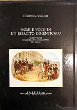 NOMI E VOLTI DI UN ESERCITO DIMENTICATO - R. M. SELVAGGI - S.A.B.E.S.A. 1990