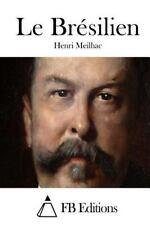 Le Brésilien by Henri Meilhac (2015, Paperback)