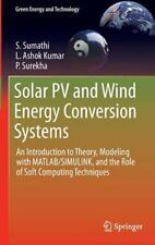 Green Energy and Technology Ser.: Solar PV and Wind Energy Conversion Systems...