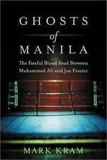 Ghosts of Manila : The Fateful Blood Feud Between Muhammad Ali and Joe-ExLibrary