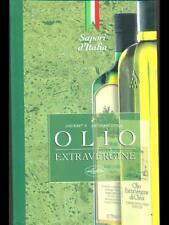 OLIO EXTRAVERGINE PRIMA EDIZIONE AA.VV. IDEALIBRI 1999 SAPORI D'ITALIA