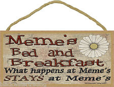 """Meme's Bed and Breakfast What Happens Stays at Grandmother Sign Plaque 5""""X10"""""""