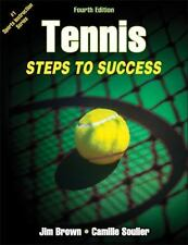 Tennis: Steps to Success-4th Edition by Jim Brown and Camille Soulier (2013,...