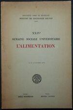 Institut Solvay: XXIV° Semaine sociale universitaire - L'alimentation / 1955