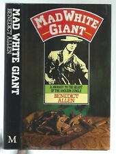 BENEDICT ALLEN - MAD WHITE GIANT - SIGNED FIRST EDITION - AMAZON JUNGLE