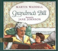 GRANDMAS BILL By JANE JOHNSON Orchard Books 1990 1991