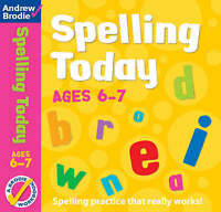 Spelling Today for Ages 6-7 by Brodie, Andrew (Paperback book, 2004)
