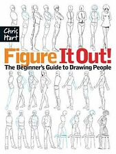 Christopher Hart Figure It Out! Ser.: Figure It Out! : The Beginner's Guide...