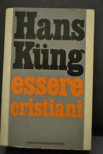 Hans Kung, ESSERE CRISTIANI, Arnoldo Mondadori Editore, 1976.