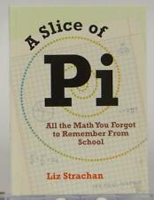 A Slice of Pi 2010 Liz Strachan Math You Forgot From School Illustrated HC