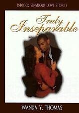 Truly Inseparable (Indigo: Sensuous Love Stories) by Thomas, Wanda