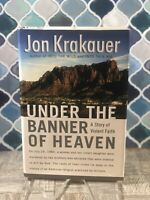 Under the Banner of Heaven : A Story of Violent Faith by Jon Krakauer (2003,...