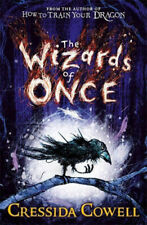 The Wizards of Once #1 by Cressida Cowell by Cressida Cowell