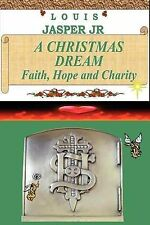 NEW A Christmas Dream Faith, Hope and Charity by Louis Jasper Jr.