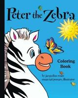 Peter the Zebra: Coloring Book I (Paperback or Softback)