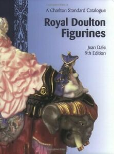 Royal Doulton Figurines: A Charlton Standard Catalogue by Dale, Jean Paperback