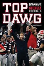 Top Dawg : Mark Richt and the Revival of Georgia Football by Robb Suggs Hardback
