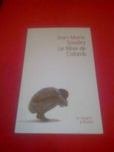 Jean-Marie Soudey - Le Rêve de Colomb - Le Serpent à Plumes