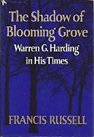 The Shadow of Blooming Grove: Warren G. Harding in His Times