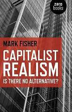 Capitalist Realism: Is There No Alternative? by Mark Fisher (Paperback, 2009)