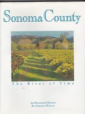 SONOMA COUNTY / THE RIVER OF TIME,illustrated history by SIMONE WILSON hc/dj 1ST