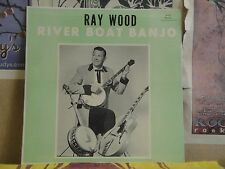 RAY WOOD, RIVER BOAT BANJO - AUTOGRAPHED D&D LP 1915 K4613 SOMA STEREODDITIES