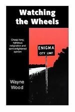 Watching the Wheels: Cheap irony, righteous indignation and semi-enlightened opi