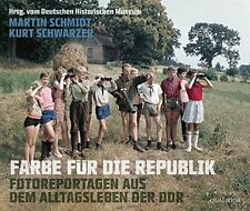 Farbe für die Republik Fotoreportagen aus dem Alltagsleben der DDR Bilder Fotos