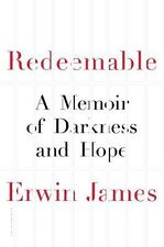 Redeemable: A Memoir of Darkness and Hope by Erwin James 2016 1st Ed Hardcover